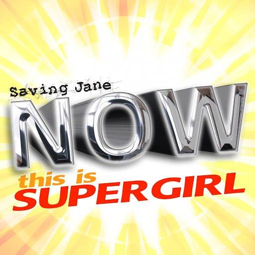 Saving Jane альбом Now This Is SuperGirl