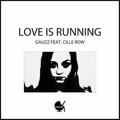 Gauzz альбом Love Is Running (feat. Cille Row)