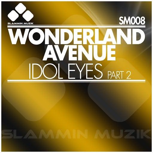 Wonderland Avenue альбом Idol Eyes (Part 2)