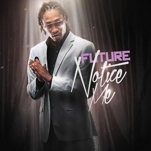 Future альбом Notice Me