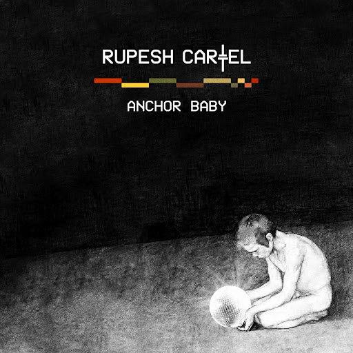 Rupesh Cartel альбом Anchor Baby