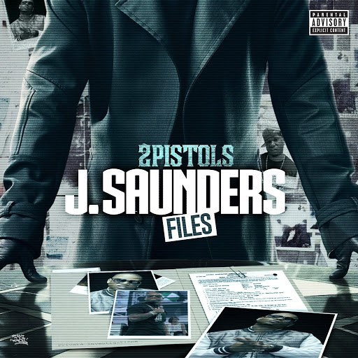 2 Pistols альбом J. Saunders Files