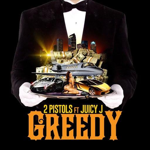 2 Pistols альбом Greedy (feat. Juicy J)