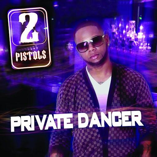 2 Pistols альбом Private Dancer