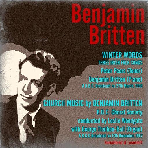 Benjamin Britten альбом Britten: Winter Words / Moore's Irish Melodies / Church Music