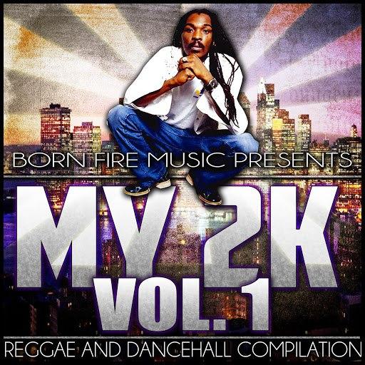 Anthony B альбом Born Fire Music Presents My2K Vol. 1 (Reggae & Dancehall Compilation)