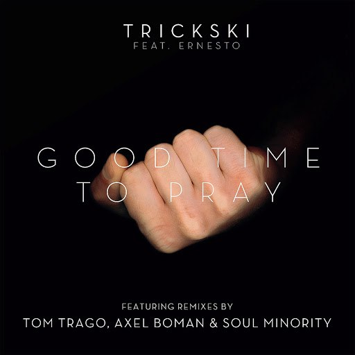 Trickski альбом Good Time To Pray (feat. Ernesto)