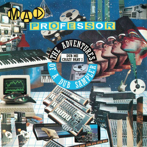 Mad Professor альбом The Adventures Of A Dub Sampler: Dub Me Crazy Part 7