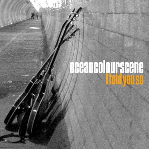 Ocean Colour Scene альбом I Told You So