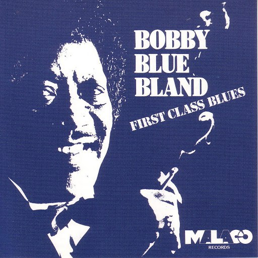 "Bobby ""Blue"" Bland альбом First Class Blues"