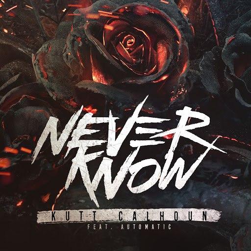 Kutt Calhoun альбом Never Know (feat. Automatic)