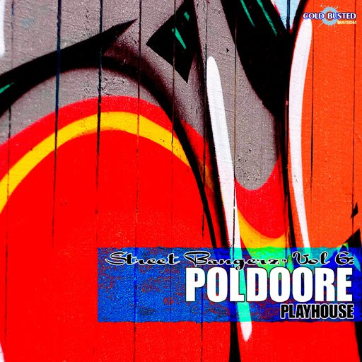 Poldoore альбом Street Bangerz Volume 6: Playhouse