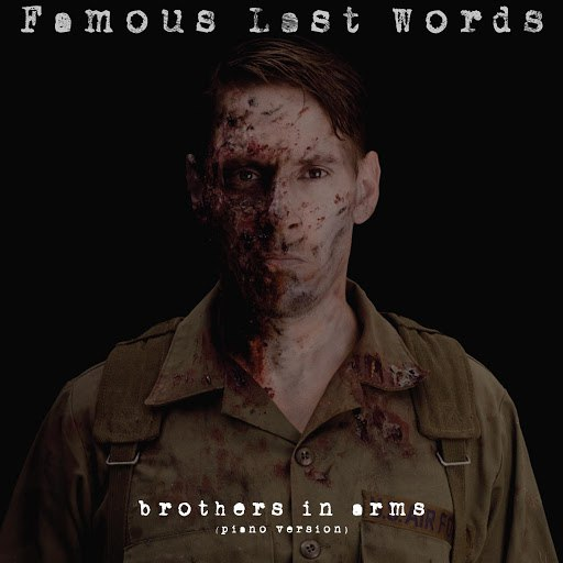 Famous Last Words альбом Brothers in Arms (Piano Version)