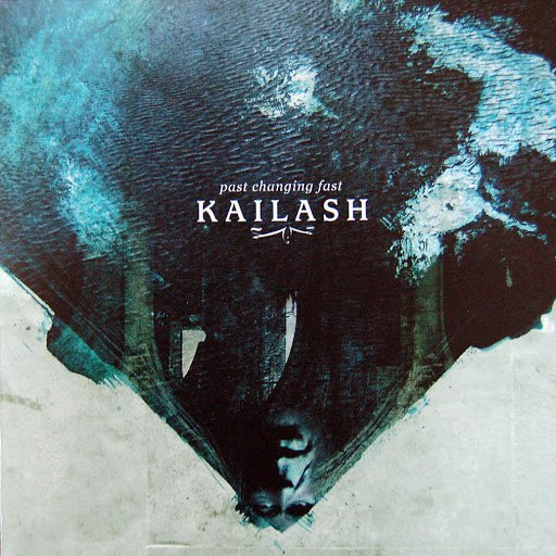 Kailash альбом Past Changing Fast