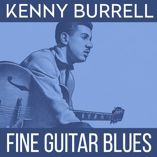 Kenny Burrell альбом Fine Guitar Blues