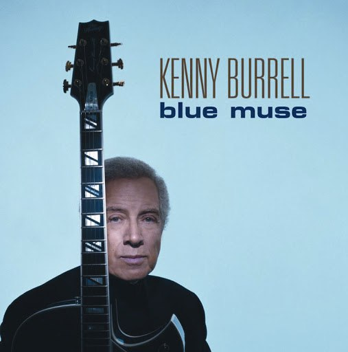 Kenny Burrell альбом Blue Muse