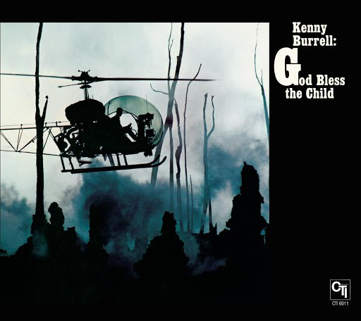 Kenny Burrell альбом God Bless the Child (CTI Records 40th Anniversary Edition)