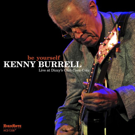 Kenny Burrell альбом Be Yourself