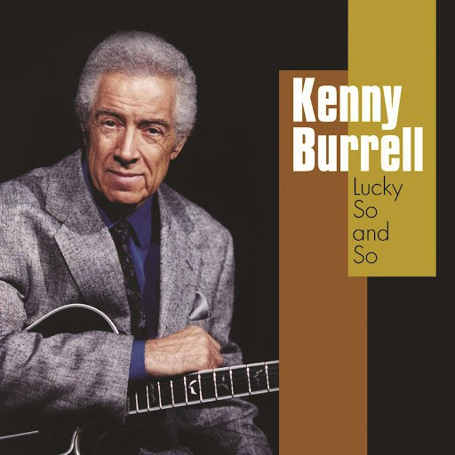 Kenny Burrell альбом Lucky So and So