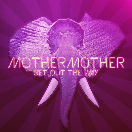 mother mother альбом Get Out The Way