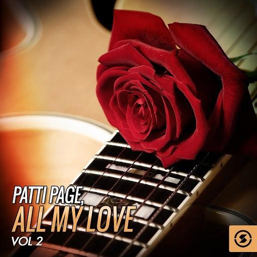 Patti Page альбом All My Love, Vol. 2