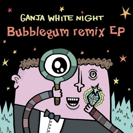 Ganja White Night альбом Bubblegum Remix EP