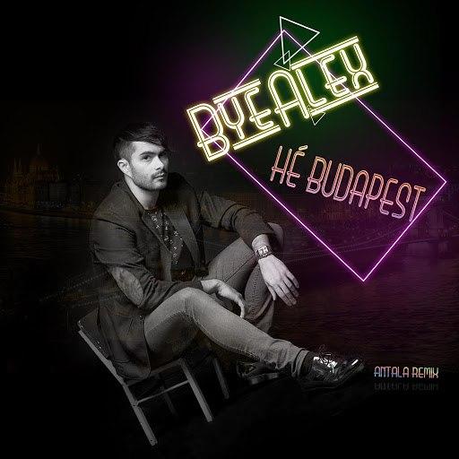 ByeAlex альбом Hé Budapest (Antala Remix)