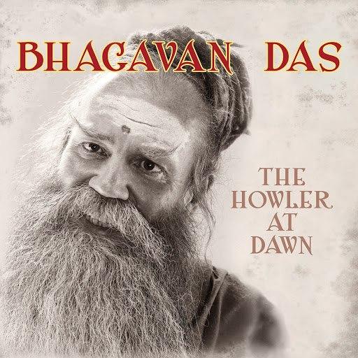 Bhagavan das альбом The Howler At Dawn