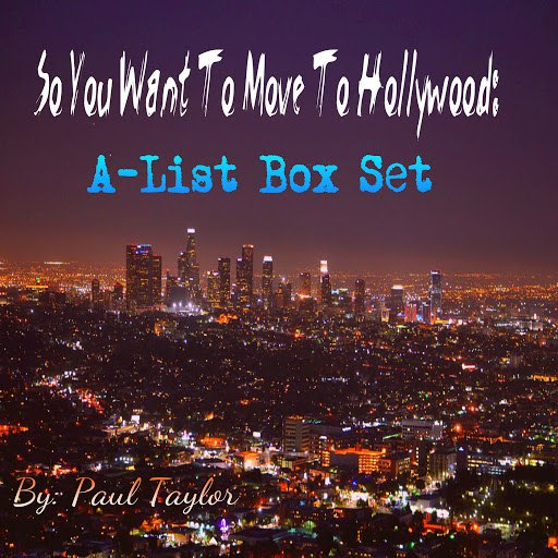 Paul Taylor альбом So You Want to Move to Hollywood: A-List Box Set