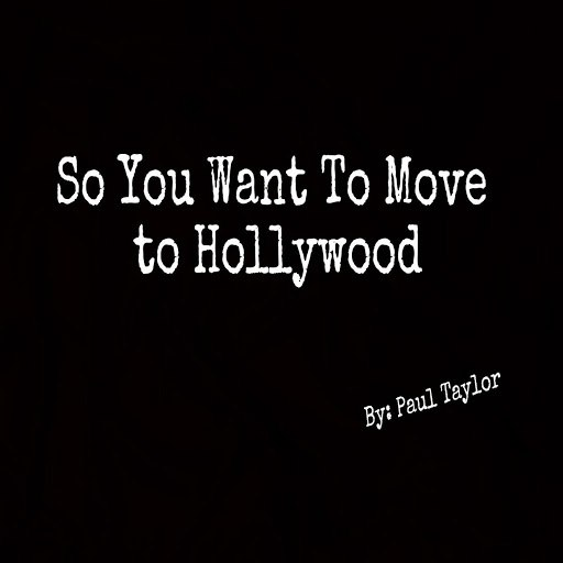 Paul Taylor альбом So You Want to Move to Hollywood