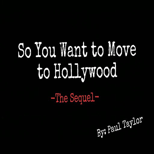 Paul Taylor альбом So You Want to Move to Hollywood: The Sequel
