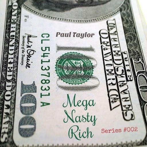 Paul Taylor альбом Mega Nasty Rich (Series #002)