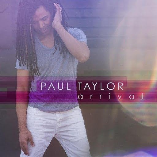 Paul Taylor альбом Arrival