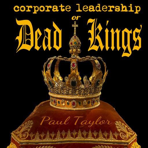 Paul Taylor альбом Corporate Leadership or Dead Kings