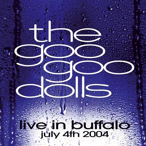 Goo Goo Dolls альбом Live In Buffalo July 4th, 2004 (Live CD/DVD)