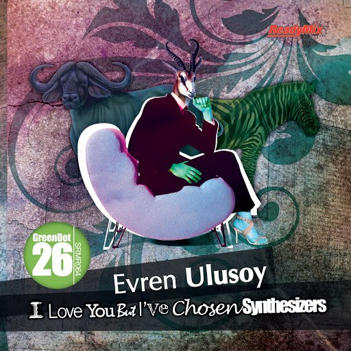 Evren Ulusoy альбом I Love You But I've Chosen Synthesizers