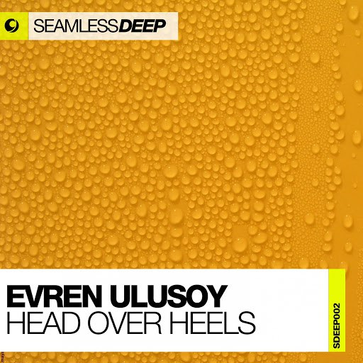 Evren Ulusoy альбом Head Over Heels (Seamless Deep)