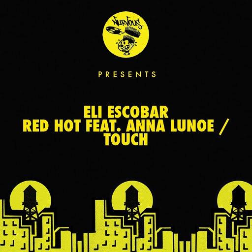 Eli Escobar альбом Red Hot feat. Anna Lunoe / Touch