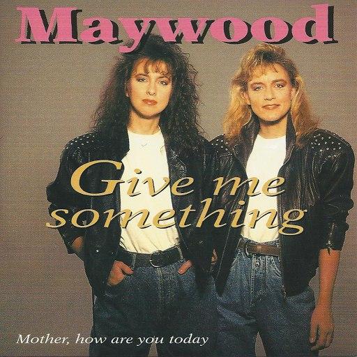 Maywood альбом Give Me Something