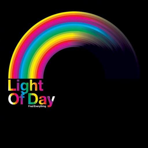 Fred Everything альбом Light Of Day (Bonus Track Version)