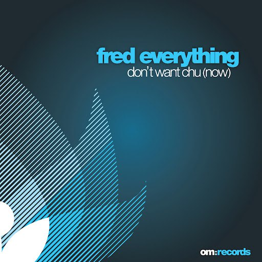 Fred Everything альбом Don't Want Chu Now