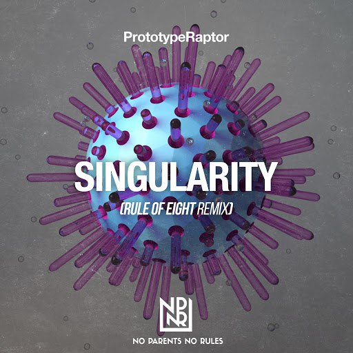 Prototyperaptor альбом Singularity (Rule Of Eight Remix)