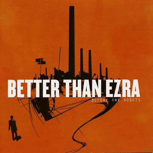 Better Than Ezra альбом Before the Robots