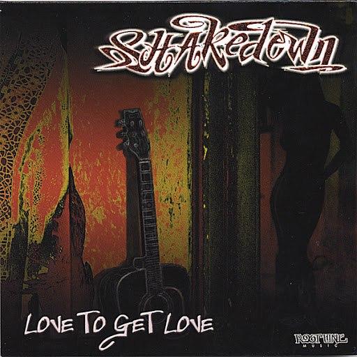 Shakedown альбом Love To Get Love