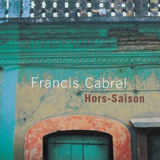 Francis Cabrel альбом Hors-saison (Remastered)
