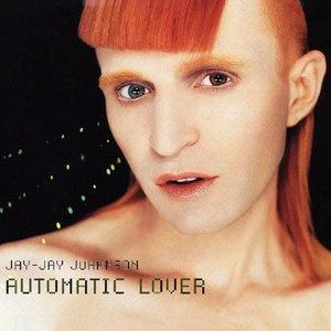 Jay-Jay Johanson альбом Automatic Lover