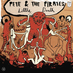Pete and The Pirates альбом Little Death