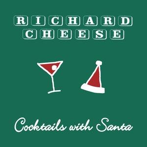 Richard Cheese альбом Cocktails With Santa