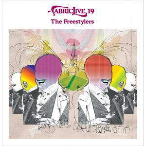 Freestylers альбом Fabriclive 19: Freestylers