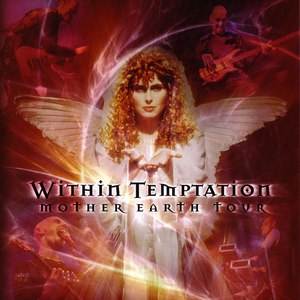 Within Temptation альбом Mother Earth Tour